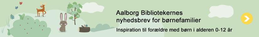 Tilmeld dig Aalborg Bibliotekernes nyhedsbrev for børnefamilier