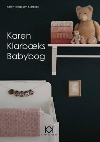 Karen Predbjørn Klarbæk: Karen Klarbæks babybog : strik og hækling