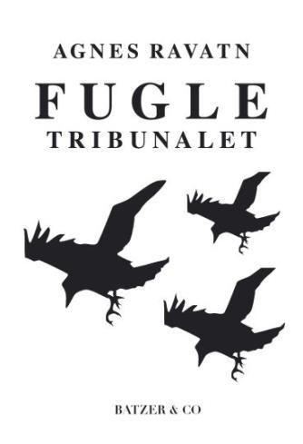 Agnes Ravatn (f. 1983): Fugletribunalet : roman