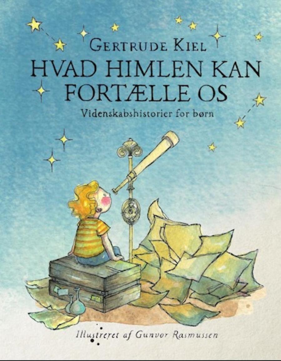 Hvad himlen kan fortælle os af Gertrude Kiel