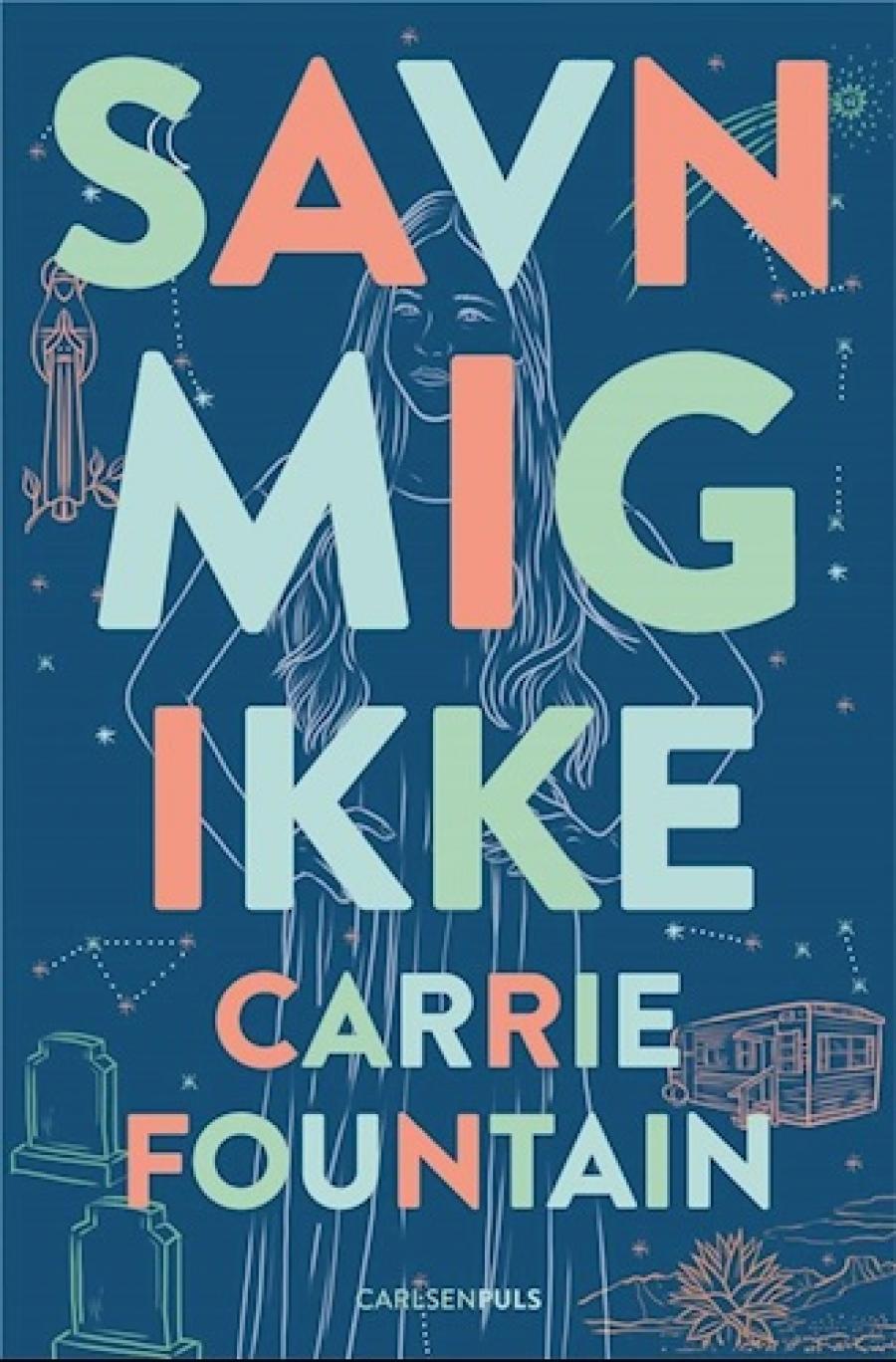 Savn mig ikke af Carrie Fountain