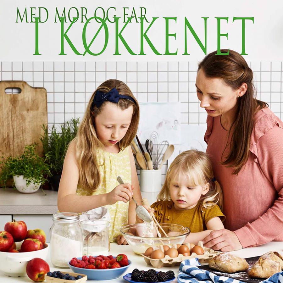 Emneliste: Med far og mor i køkkenet