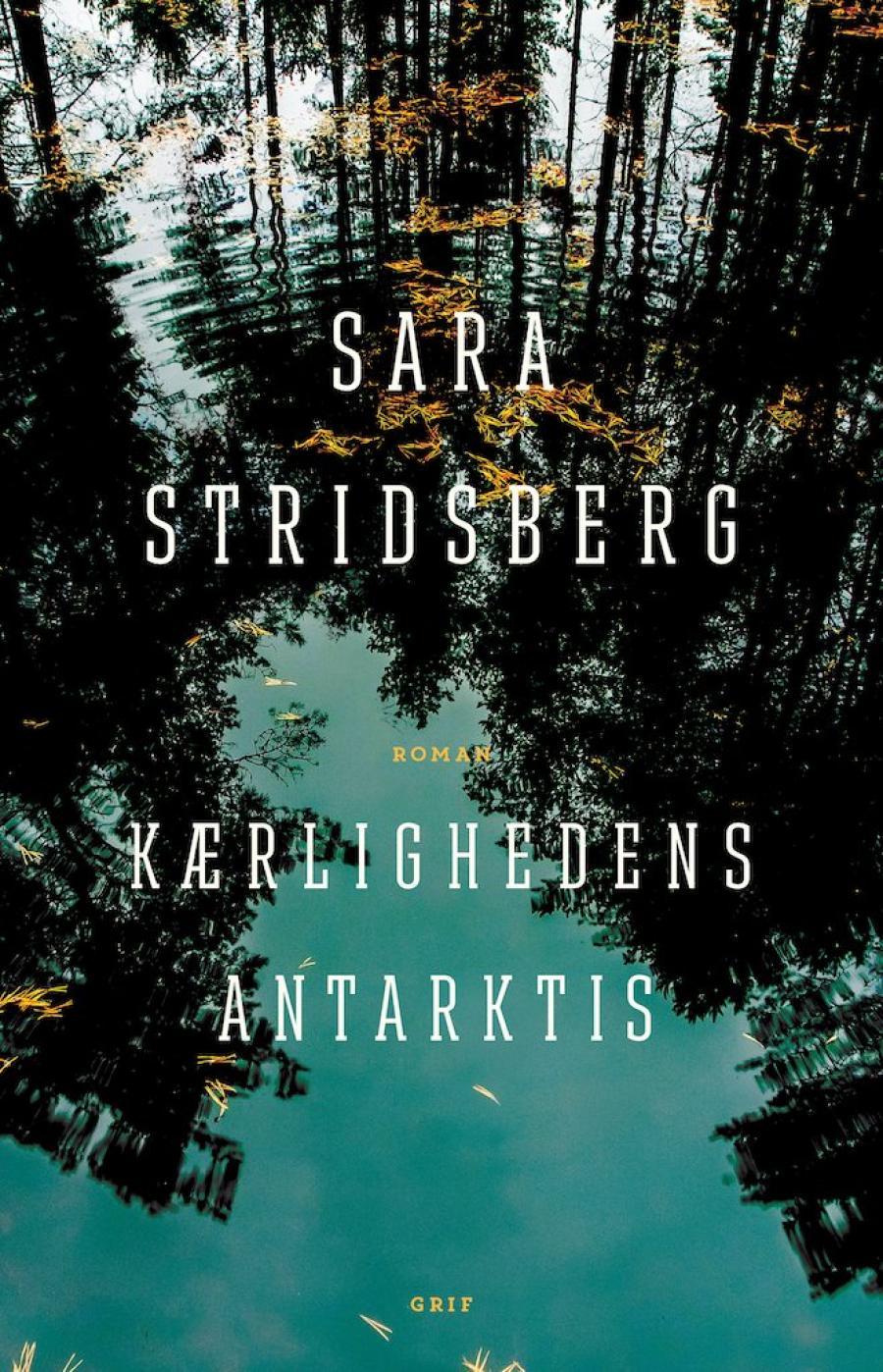 Billede af bogen Kærlighedens Antarktis af Sara Stridsberg